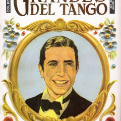 "Carlos Gardel ""El Zorzal"", the immortal voice."