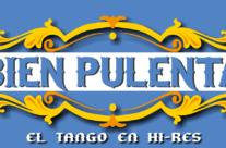 "Released ""Bien Pulenta"" El Tango en Hi Res"""